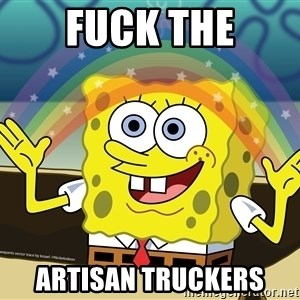 Spongebob Squarepants Imagination - FUCK THE ARTISAN TRUCKERS