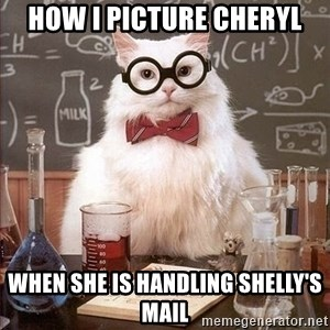 Chemist cat - How I picture Cheryl When she is handling Shelly's mail