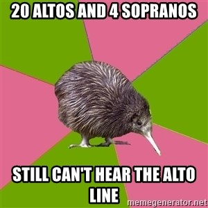 Choir Kiwi - 20 altos and 4 sopranos still can't hear the alto line