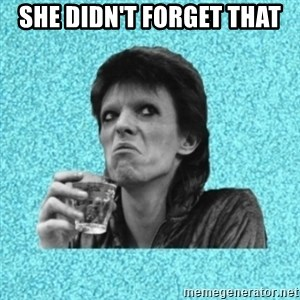 Disturbed Bowie - SHE DIDN'T FORGET THAT