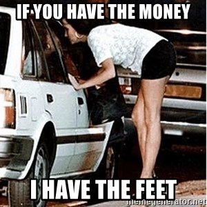 Karma prostitute  - If you have the money I have the feet