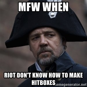 Javert - mfw when riot don't know how to make hitboxes