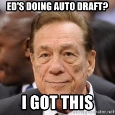 Donald Sterling - Ed's doing auto draft? I got this