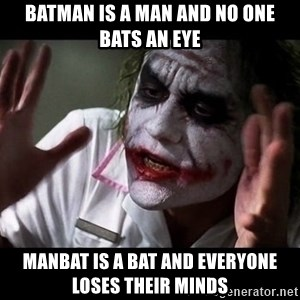 joker mind loss - batman is a man and no one bats an eye manbat is a bat and everyone loses their minds
