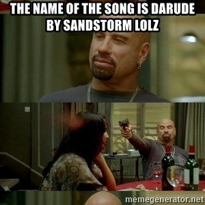 From Paris With Love - the name of the song is darude by sandstorm lolz