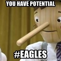 Pinocchio Potential - You have potential #Eagles