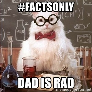 Chemistry Cat - #factsonly Dad is Rad
