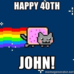 Nyancat - happy 40th john!