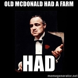 The Godfather - Old McDonald had a farm HAD