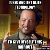 Georgio from Ancient Aliens - I used ancient alien technology To give myself this haircut