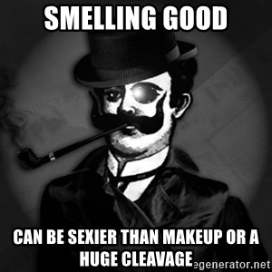 noir-adviser - smelling good can be sexier than makeup or a huge cleavage