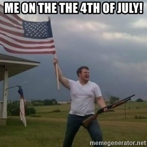 Overly patriotic american - Me on the the 4th of July!