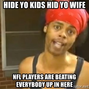 Antoine Dodson - hide yo kids hid yo wife nfl players are beating everybody up in here