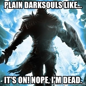Dark Souls Dreamagus - plain darksouls like... it's on! nope, i'm dead.