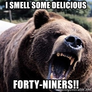 Bear week - I SMELL SOME DELICIOUS FORTY-NINERs!!