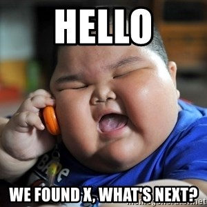Fat Asian Kid - Hello We found X, what's next?