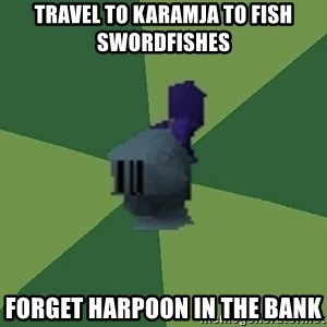 Runefag - Travel to Karamja to fish swordfishes Forget harpoon in the bank