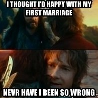 Never Have I Been So Wrong - I THOUGHT I'D HAPPY WITH MY FIRST MARRIAGE NEVR HAVE I BEEN SO WRONG