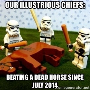 Beating a Dead Horse stormtrooper - Our illustrious chiefs: Beating a dead horse since July 2014