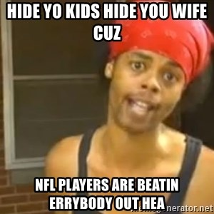 Antoine Dodson - Hide Yo kids Hide You Wife Cuz  Nfl players are beatin errybody out hea