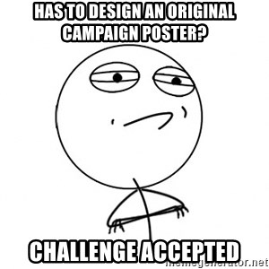 Challenge Accepted HD - Has to design an original campaign poster? challenge accepted