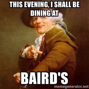 Joseph Ducreux - this evening, i shall be dining at Baird's