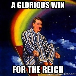 Bed Time Hitler - A glorious win For the Reich