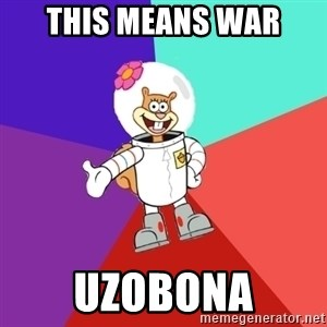 Sandy Spongebob - this means war uzobona