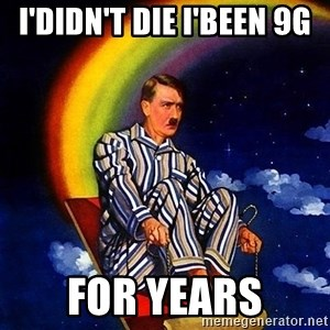 Bed Time Hitler - i'didn't die i'been 9g  for years