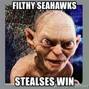 Smeagol - Filthy Seahawks Stealses win