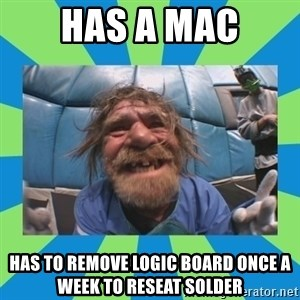hurting henry - has a mac has to remove logic board once a week to reseat solder