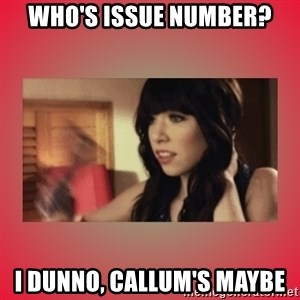 Call Me Maybe Girl - WHO'S ISSUE NUMBER? I DUNNO, CALLUM'S MAYBE