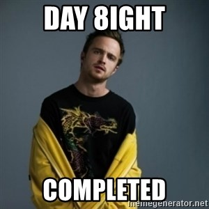 Jesse Pinkman - DAY 8IGHT COMPLETED