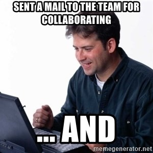 Net Noob - sent a mail to the team for collaborating ... and