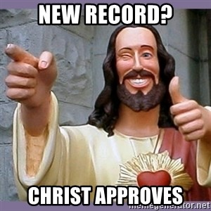 buddy jesus - NEW REcord? christ approves