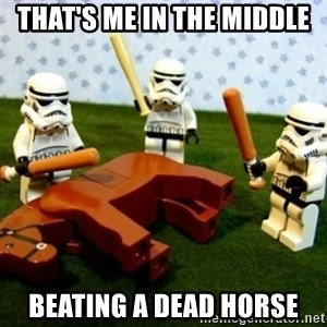 Beating a Dead Horse stormtrooper - That's me in the middle Beating a dead horse