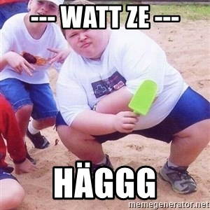 American Fat Kid - --- Watt ze --- Häggg