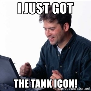 Net Noob - I just got the tank icon!