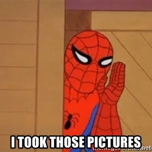 Psst spiderman -  i took those pictures