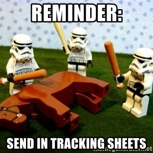 Beating a Dead Horse stormtrooper - Reminder: Send in tracking sheets