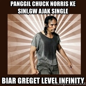 MadDog (The Raid) - PANGGIL CHUCK NORRIS KE SINI,GW AJAK SINGLE BIAR GREGET LEVEL INFINITY