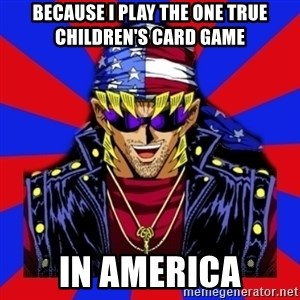 bandit keith - BecausE I play the one true children's card game in america