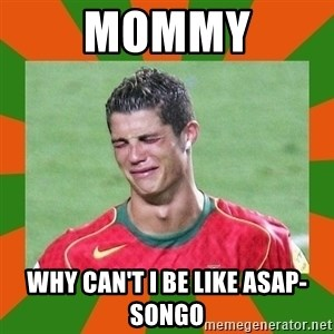 cristianoronaldo - Mommy why can't I be like ASAP-SONGO