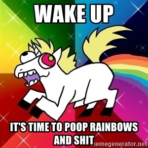 Lovely Derpy RP Unicorn - Wake up It's time to poop rainbows and shit