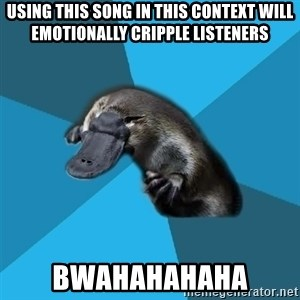Podfic Platypus - using this song in this context will emotionally cripple listeners BWAHAHAHAHA