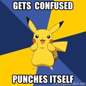 Pokemon Logic  - gets  confused punches itself