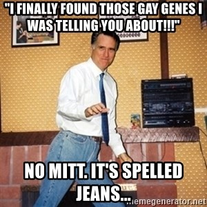 """Mom Jeans Mitt - """"I finally found those gay genes I was telling you about!!!"""" No mitt. it's spelled jeans..."""
