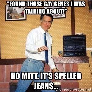 """Mom Jeans Mitt - """"found those gay genes I was talking about!"""" No mitt. it's spelled jeans..."""