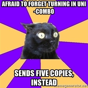 Anxiety Cat - Afraid to forget turning in uni-combo Sends five copies, instead
