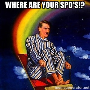 Bed Time Hitler - Where are your SPD's!?